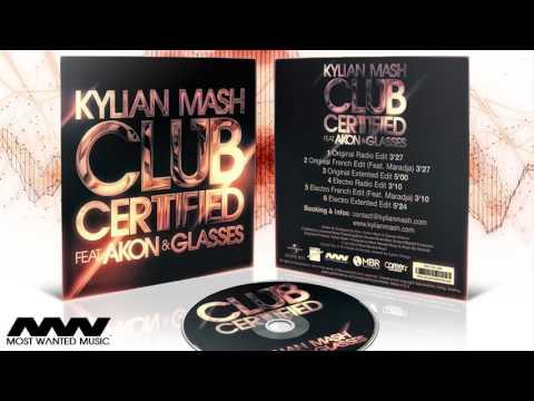 Kylian Mash feat. Akon & Glasses - Club Certified (Version Francophone)
