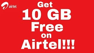 Get 10 GB Free Internet in Airtel   August 2018   New Trick