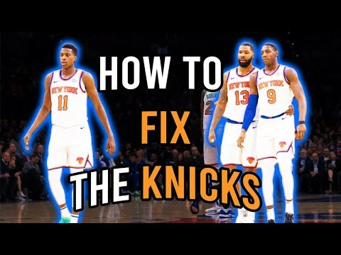 How To Fix The New York Knicks...