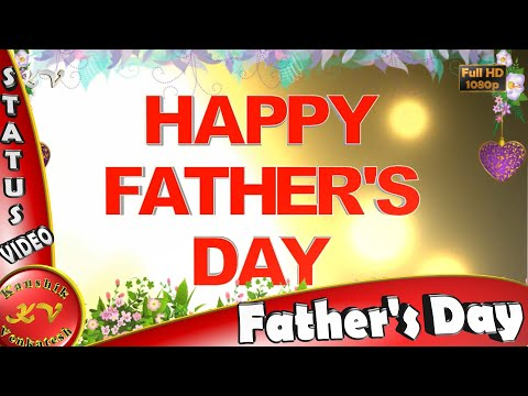 Happy Fathers Day Wishes,WhatsApp,Greetings,Messages,Animation,Father's Day Video Download
