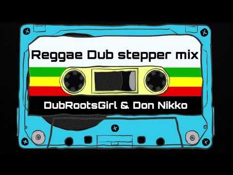 Reggae Dub Stepper Mix 2019 par DubRootsGirl & Don Nikko Mystik Sound vol 1