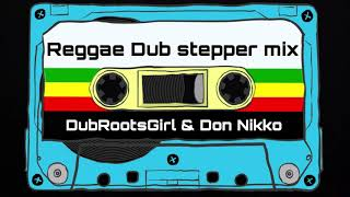 Reggae Dub Stepper Mix 2019 par DubRootsGirl & Don Nikko Mystik Sound vol 1