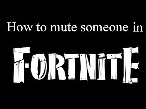 How To Mute Your Teammates In Fortnite Battle Royal