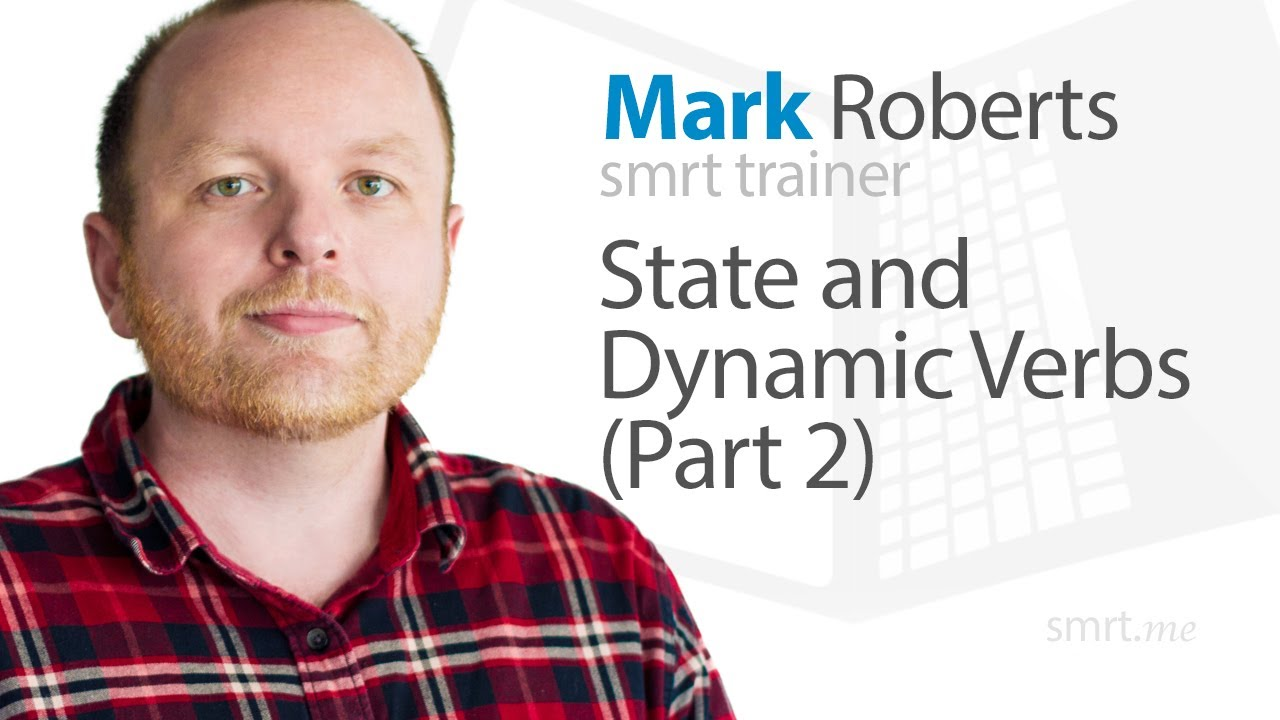 State and Dynamic Verbs (Part 2)