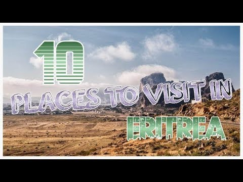Top 10 Places To Visit In Eritrea