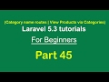 Category name routes || View Products via categories || Laravel 5.3 tutorial for beginners - Part 45