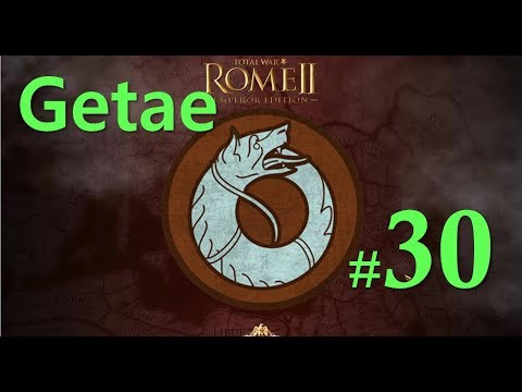 GETAE Campaign - Total War: ROME 2 - #30 | Battle of Medhlan