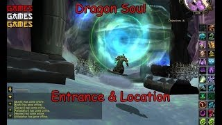 Dragon Soul Raid Entrance & Location