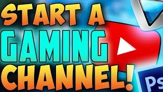 HOW TO START/GROW A GAMING CHANNEL!