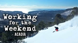 Working For The Weekend S3|E1 - Acadia
