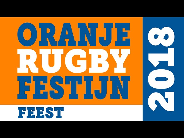 Oranje Rugby Festijn 2018 - Feest
