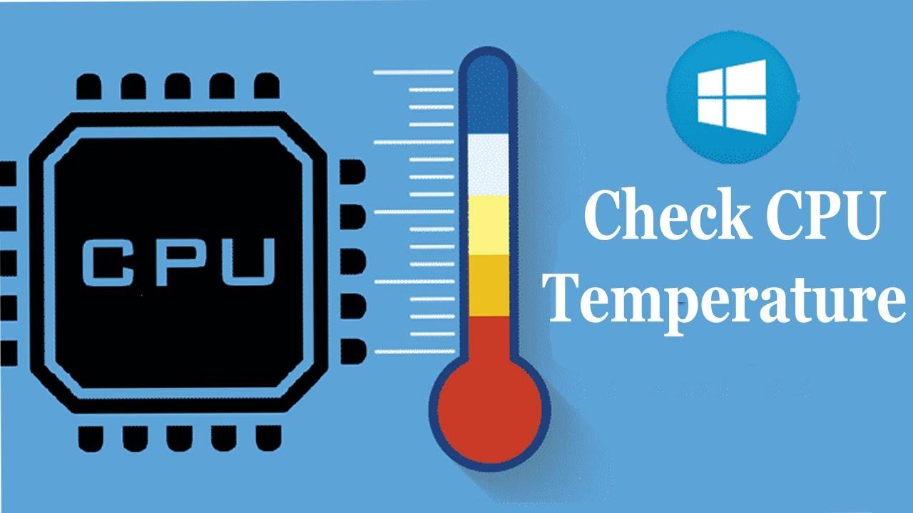 Cách Kiểm Tra Nhiệt Độ CPU Của Máy Tính Đơn Giản - VERA STAR