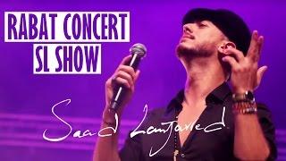 Saad Lamjarred - Rabat Concert - SL Show | سعد لمجرد - من حفل الرباط