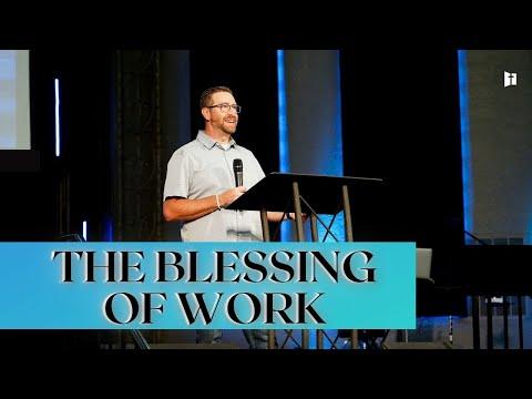 The Blessing of Work Part 2 | Pastor Matt Holcomb