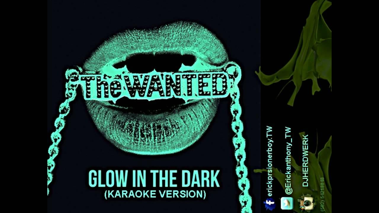 the wanted glow in the dark karaoke versión youtube