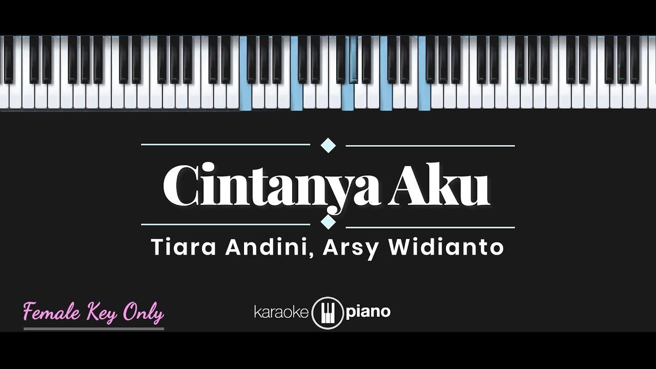 Cintanya Aku  - Tiara Andini, Arsy Widianto (KARAOKE PIANO - FEMALE KEY ONLY)