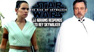 Star Wars The Rise Of Skywalker! JJ Abrams Responds To Rey Skywalker (Star Wars News)