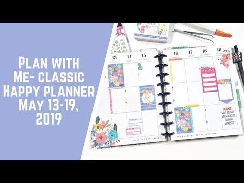 Plan with Me- Classic Happy Planner- May 13-19, 2019