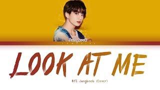 BTS Jungkook - Look at me (방탄소년단 정국 - 바라봐줘요) (George Cover) [Color Coded Lyrics/Han/Rom/Eng/가사]