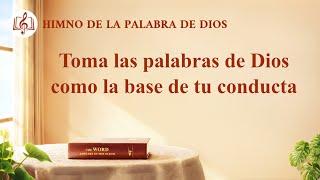 Canción cristiana | Toma las palabras de Dios como la base de tu conducta