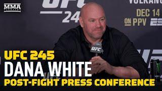 UFC 245: Dana White Post-Fight Press Conference - MMA Fighting