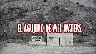 ENIGMA INCONCLUSO-El agujero de Mel Waters
