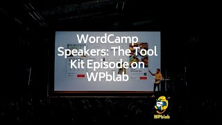 EP135 - WordCamp Speakers: The Tool Kit Episode on WPblab