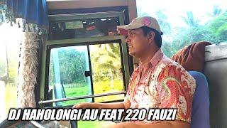 Download lagu FULL DJ HAHOLONGI AU FEAT 220 FAUZI