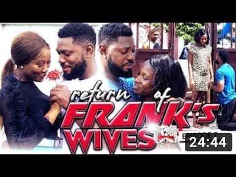 Download Return Of Franks Wife Complete Episode  5-9 - New Movie|Latest Nigerian Nollywood Movie