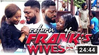 Return Of Franks Wife Complete Episode  5-9 - New Movie|Latest Nigerian Nollywood Movie