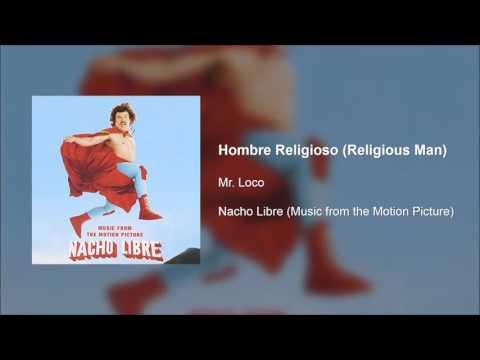 Nacho Libre OST - Hombre Religioso (Religious Man)