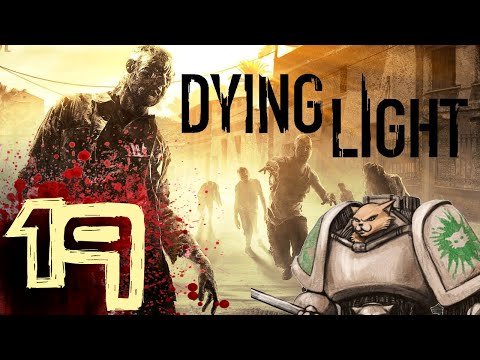 Let's Play Dying Light - Episode 19 - Nade Bait