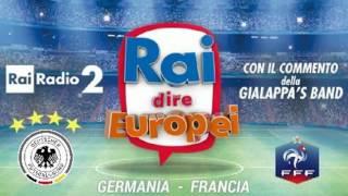 Germania - Francia. Rai dire Europei EURO 2016 Radiocronaca Gialappa's band 7 Luglio 2016