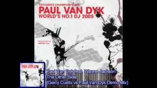 Paul van Dyk  Ft. Wayne Jackson-The Other Side (Gerry Cueto vs Paul van Dyk Demo Mix)