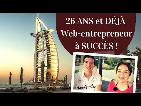 26 ans et déjà Web-Entrepreneur à Succès ! (Interview N°2)