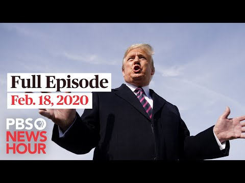 PBS NewsHour Full Episode, Feb 18, 2020