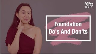 Foundation Do's & Don'ts - POPxo Beauty