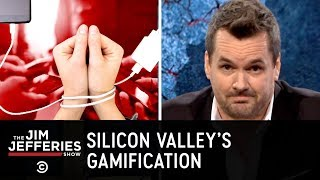 Silicon Valley's Gamification of Everything - The Jim Jefferies Show
