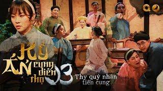 Kỳ Án Cung Diên Thọ (Hồi 3) - BB Trần, Quang Trung, Hải Triều