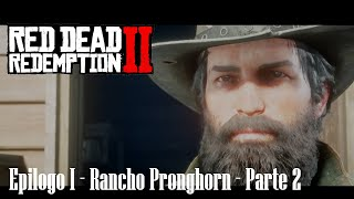 "Red Dead Redemption 2 (Epilogo Pt 1) | ""Rancho Pronghorn""  | Ep. 2"