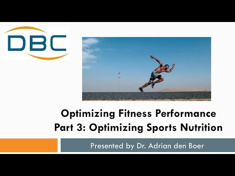 Optimizing Fitness Performance Part 3 Sports Nutrition