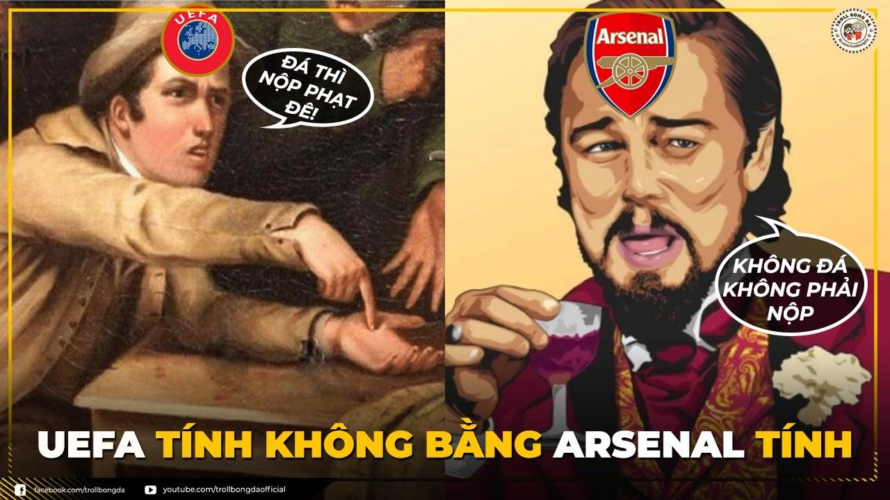 Bản tin Troll Bóng Đá 8/5: UEFA tính không bằng Arsenal tính | Kroos Mount đấu võ mồm