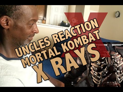 UNCLES REACTION TO MORTAL KOMBAT X X-RAYS!!!!!!!!!