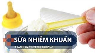 Sữa nhiễm khuẩn tràn lan trên thị trường | VTC1