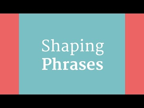 Shaping Phrases in music