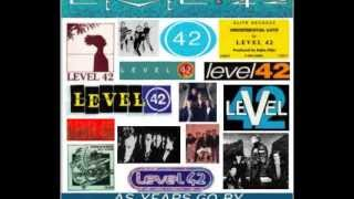 Level 42 - Three Words - As Years Go By.