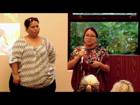 "Yeshing Juliana Upún Yos - ""Indigenous Women - Building Relationships, Mentoring, Empowerment"""