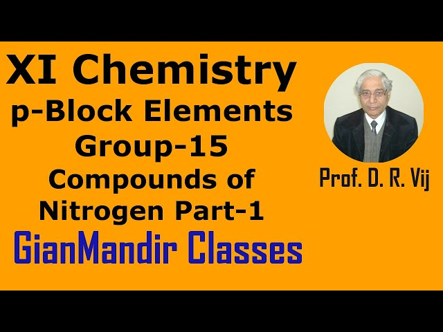 XI Chemistry | p-Block Elements | Group-15 Elements | Compounds of Nitrogen Part-1 by Ruchi Mam