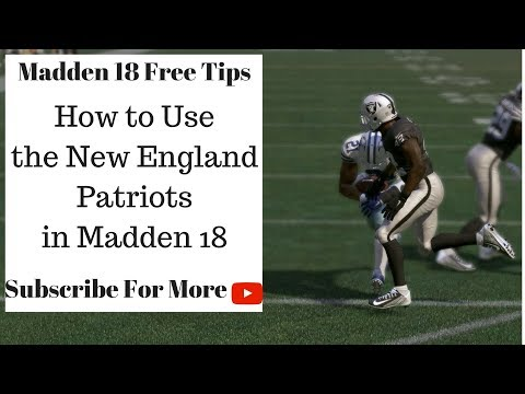 Madden 18 Tips - How to Use the New England Patriots in Madden 18