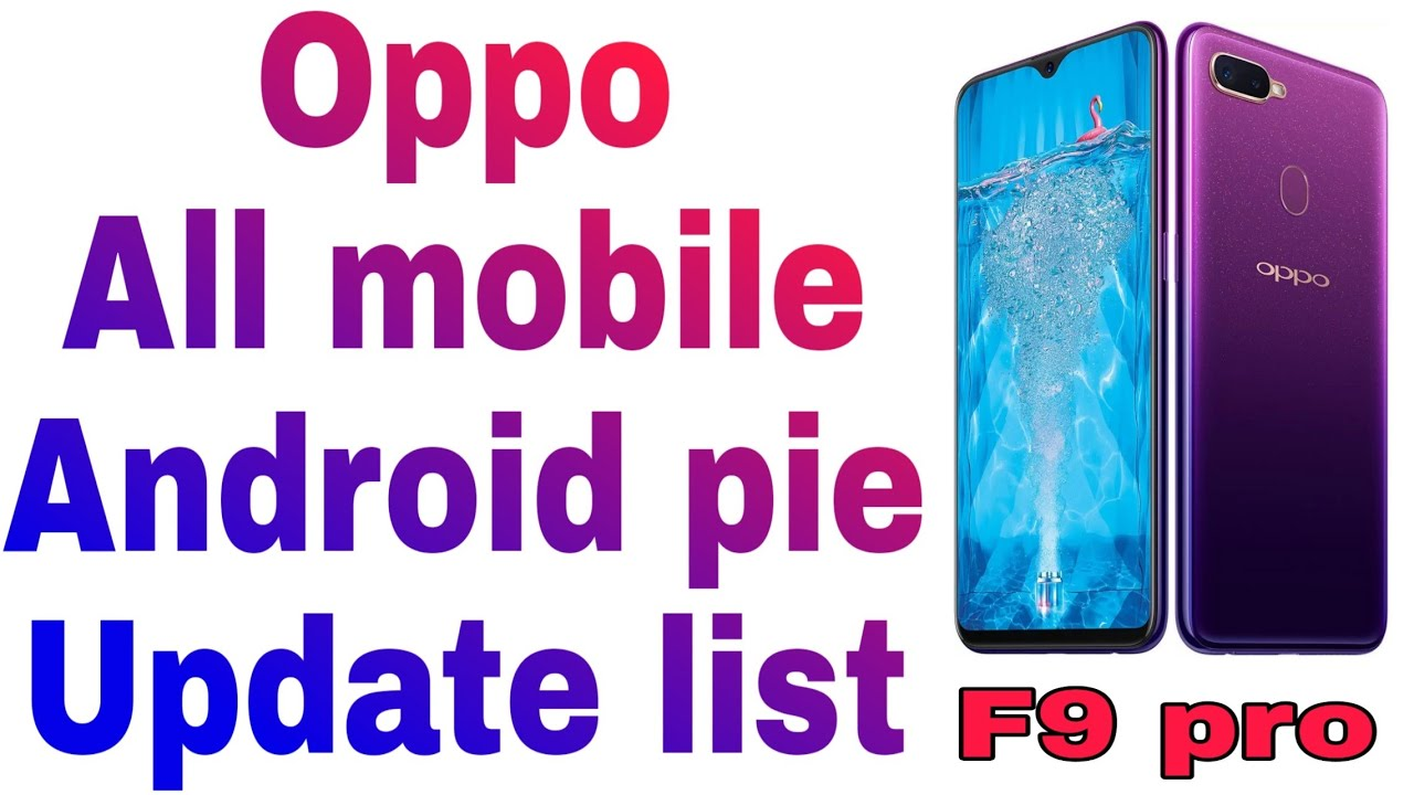 Oppo all mobile Android pie update list #tachnicalsk